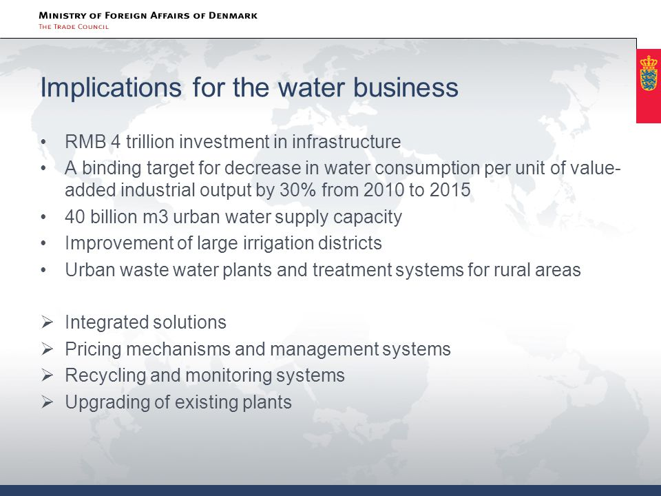 Implications for the water business RMB 4 trillion investment in infrastructure A binding target for decrease in water consumption per unit of value-