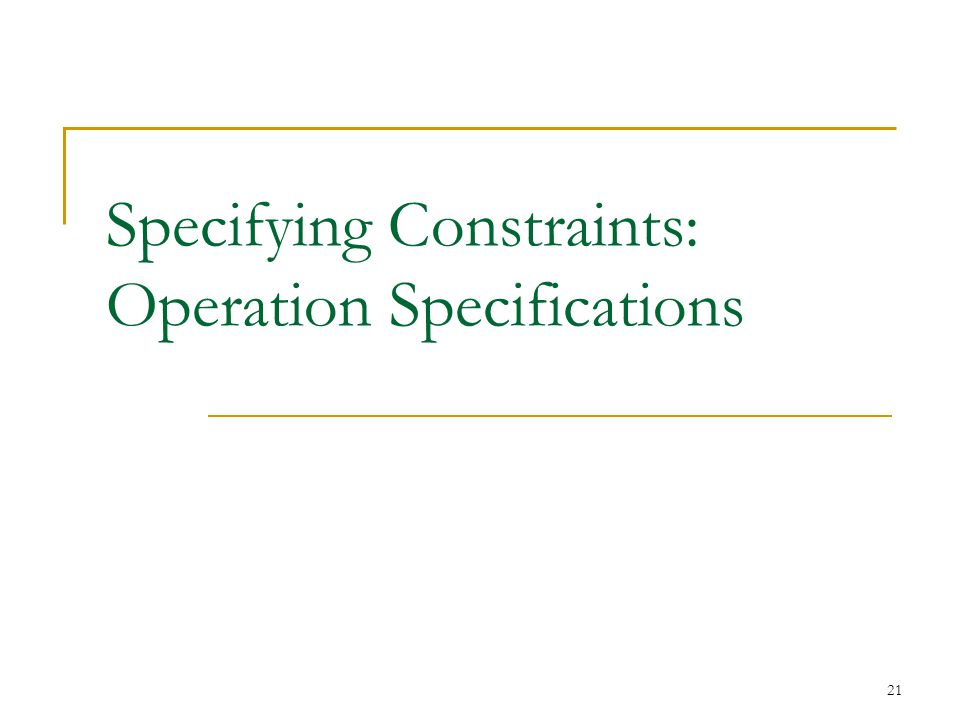 21 Specifying Constraints: Operation Specifications