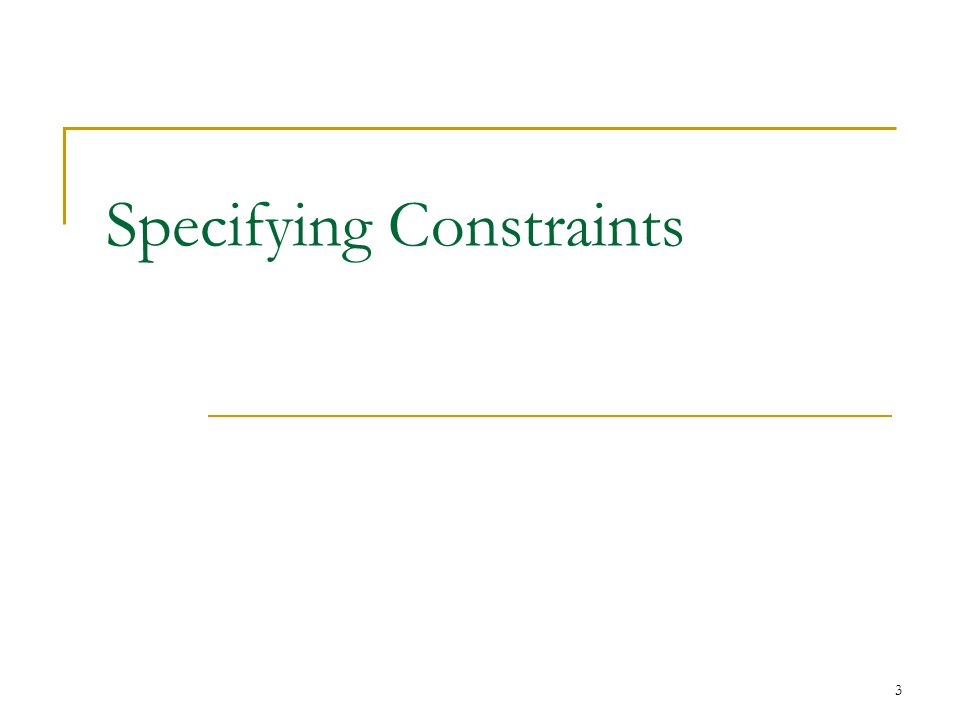3 Specifying Constraints