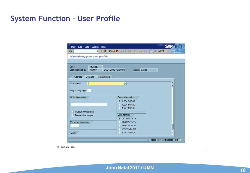 System Function – User Profile John Natal 2011 / UMN 10