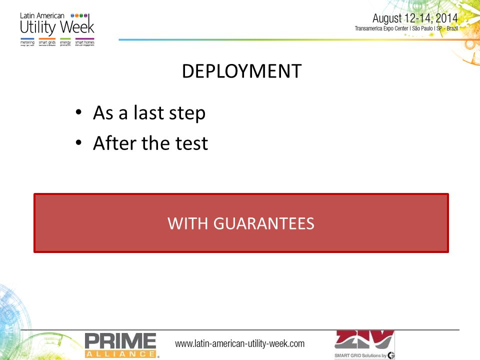 DEPLOYMENT As a last step After the test WITH GUARANTEES