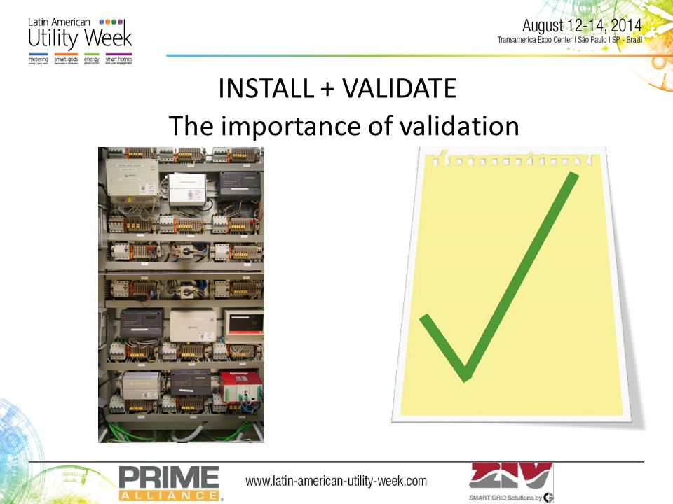 INSTALL + VALIDATE The importance of validation
