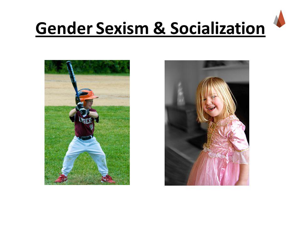 Gender Sexism & Socialization