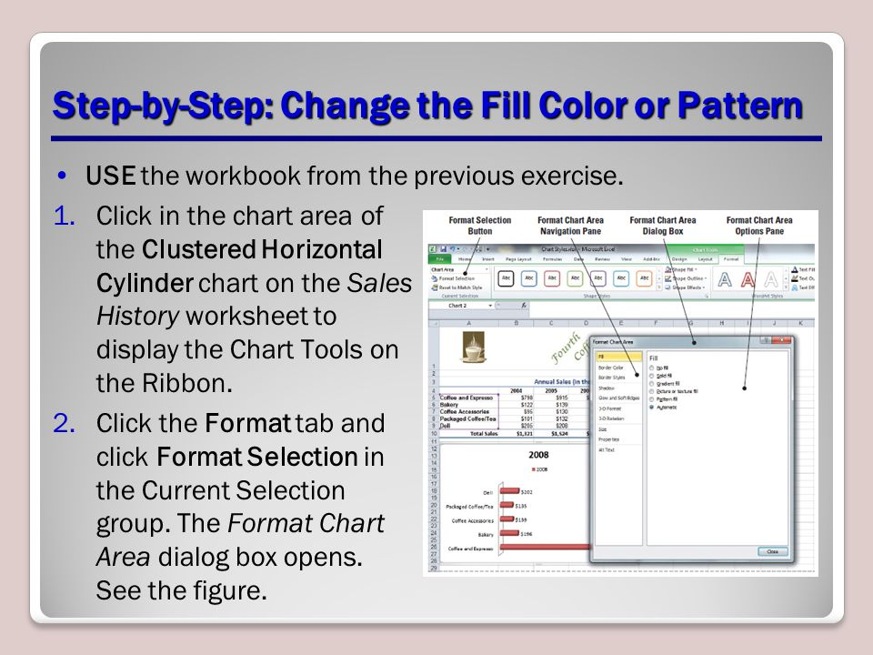 Step-by-Step: Change the Fill Color or Pattern USE the workbook from the previous exercise.