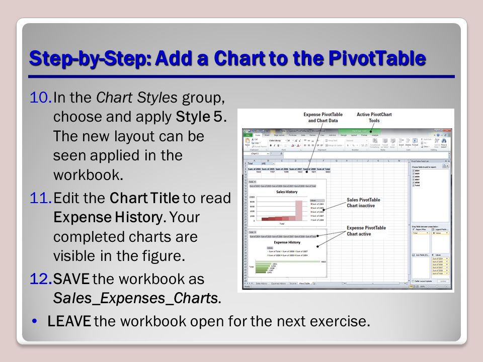 Step-by-Step: Add a Chart to the PivotTable 10.In the Chart Styles group, choose and apply Style 5.