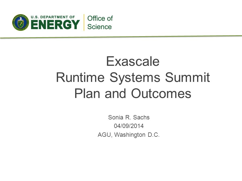 Generate a roadmap for achieving a unified runtime systems architecture for Exascale systems – Reach consensus on the top six challenges and solutions for them.