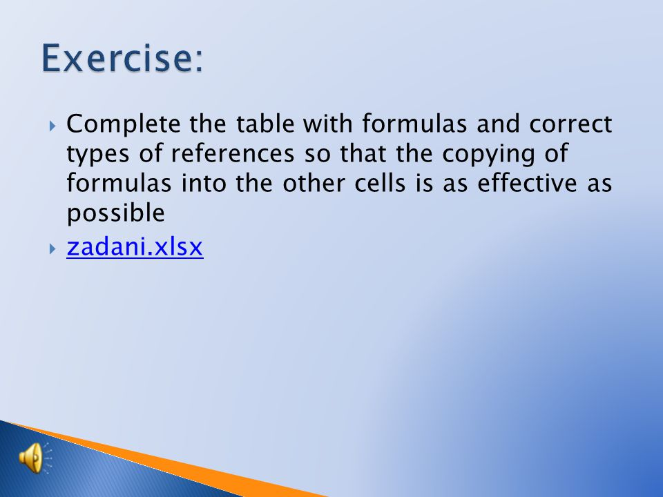  Complete the table with formulas and correct types of references so that the copying of formulas into the other cells is as effective as possible  zadani.xlsx zadani.xlsx