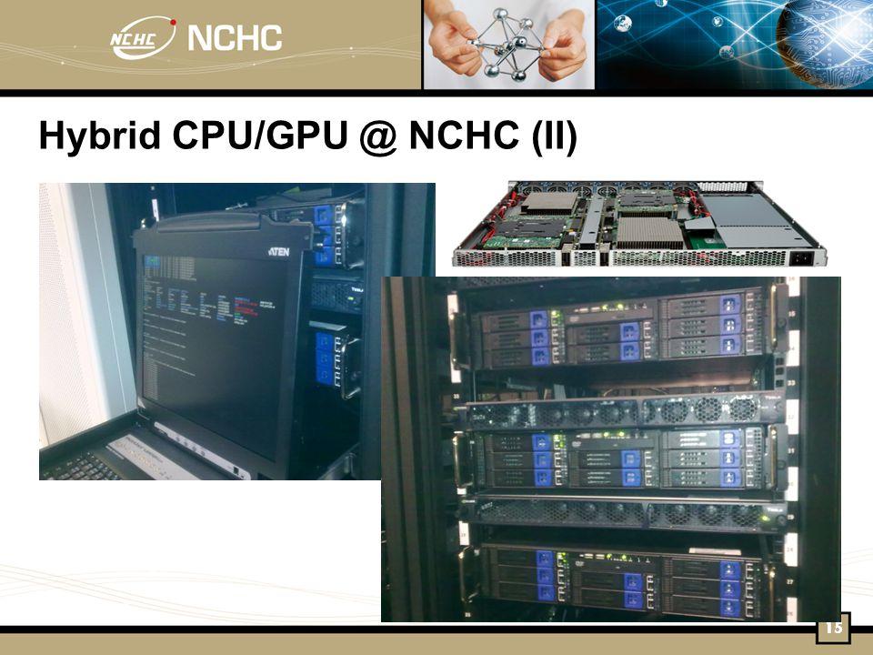 Hybrid CPU/GPU @ NCHC (II) 15