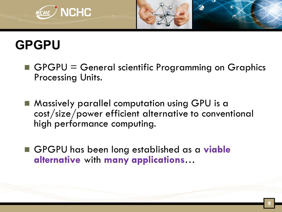 GPGPU GPGPU = General scientific Programming on Graphics Processing Units.