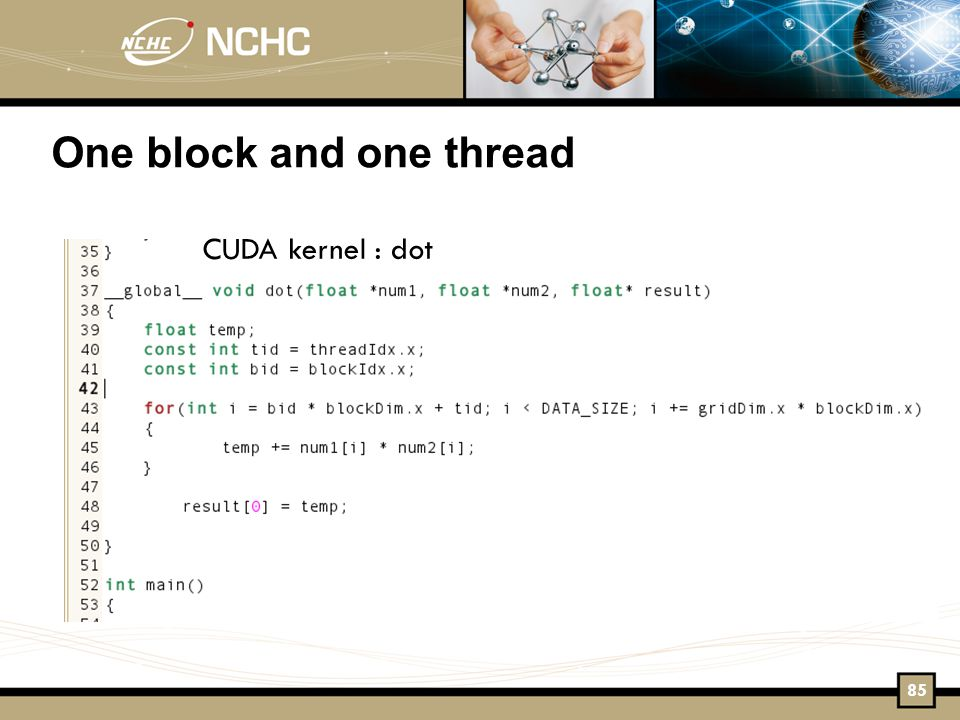 One block and one thread CUDA kernel : dot 85