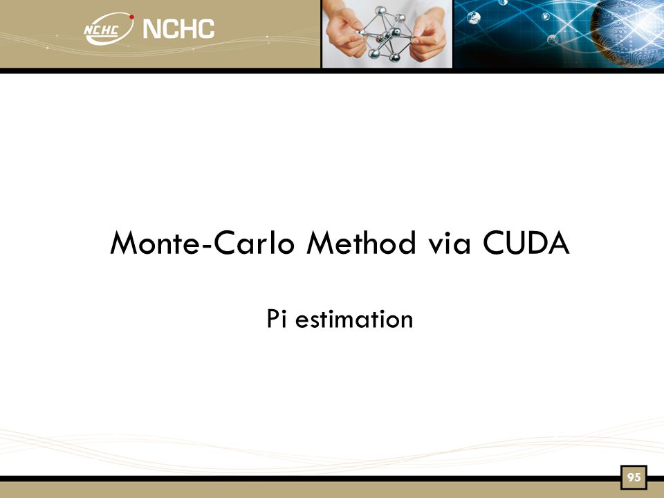 Monte-Carlo Method via CUDA Pi estimation 95