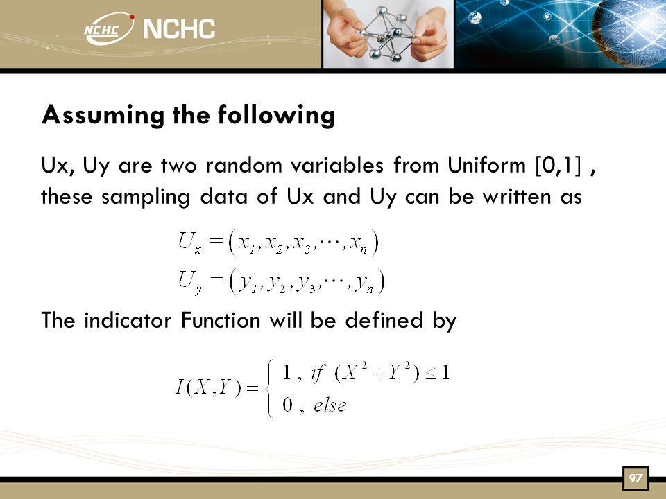 Ux, Uy are two random variables from Uniform [0,1], these sampling data of Ux and Uy can be written as The indicator Function will be defined by Assuming the following 97