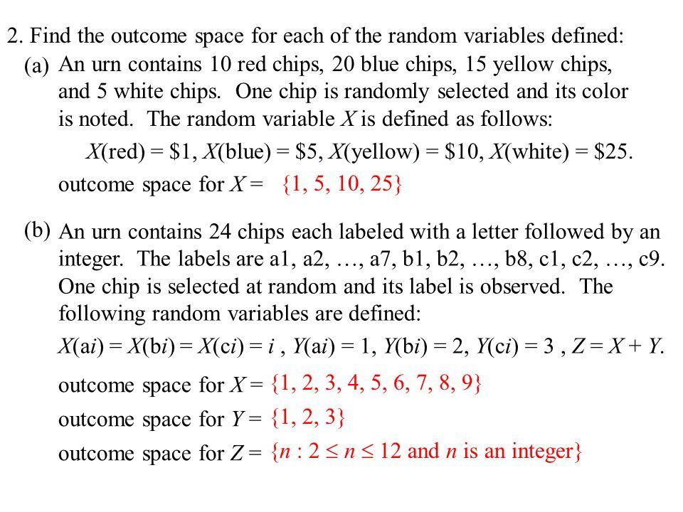 (c) {x : 0  x  1} A dart is thrown randomly at a circular board with radius 1 foot (until the dart hits the board).