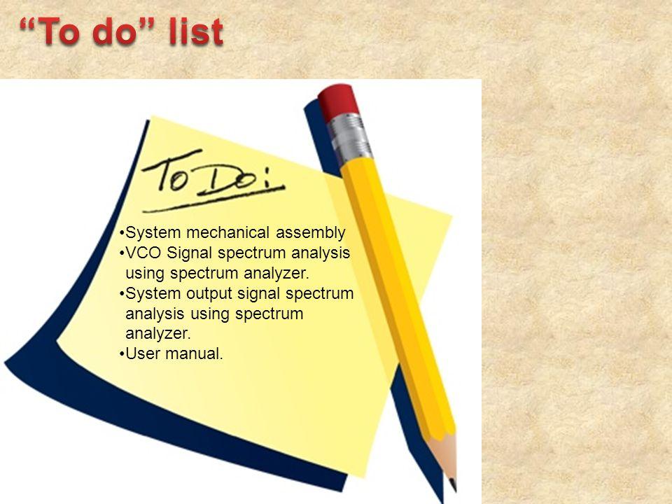 System mechanical assembly VCO Signal spectrum analysis using spectrum analyzer. System output signal spectrum analysis using spectrum analyzer. User