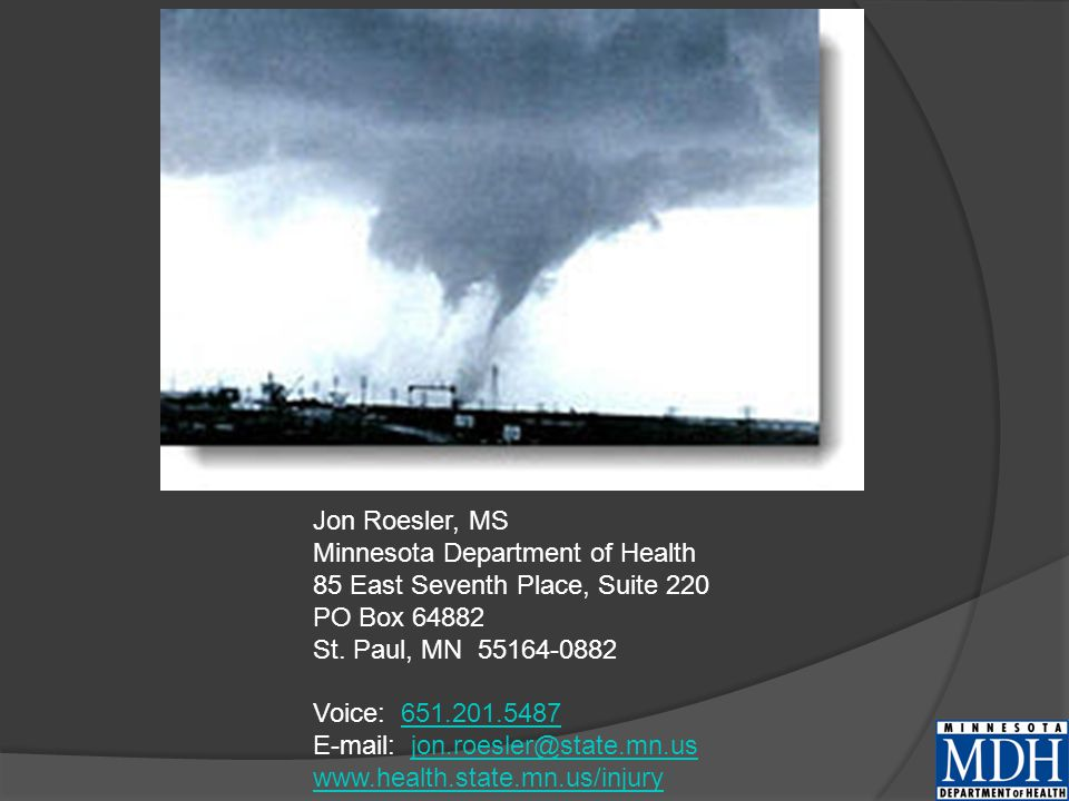 Jon Roesler, MS Minnesota Department of Health 85 East Seventh Place, Suite 220 PO Box 64882 St.