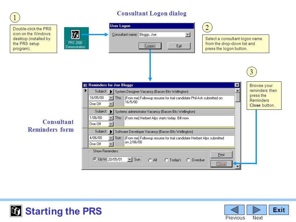 The PRS Desktop Exit PreviousNext Vacancies form (iconized) Sites form (iconized) Personnel form