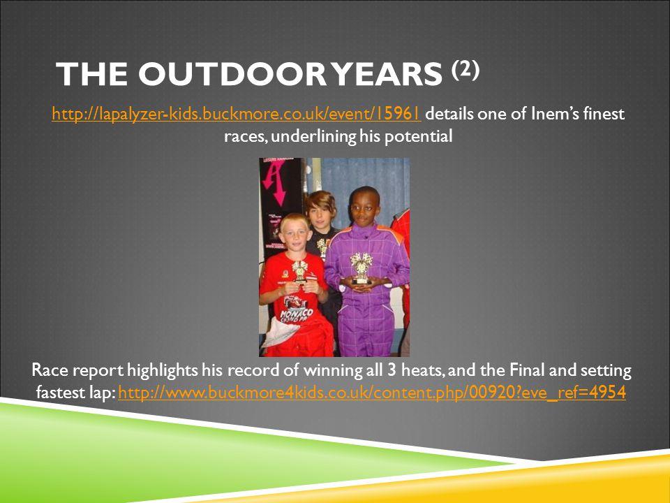http://lapalyzer-kids.buckmore.co.uk/event/15961http://lapalyzer-kids.buckmore.co.uk/event/15961 details one of Inem's finest races, underlining his p