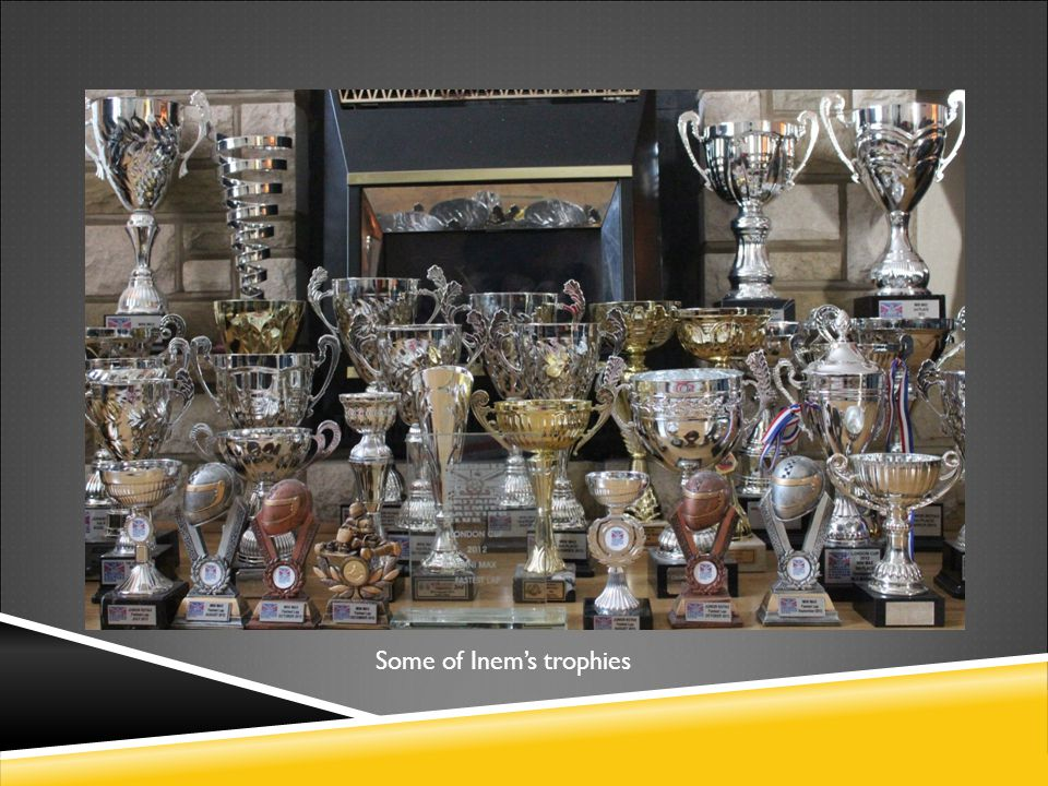 Some of Inem's trophies