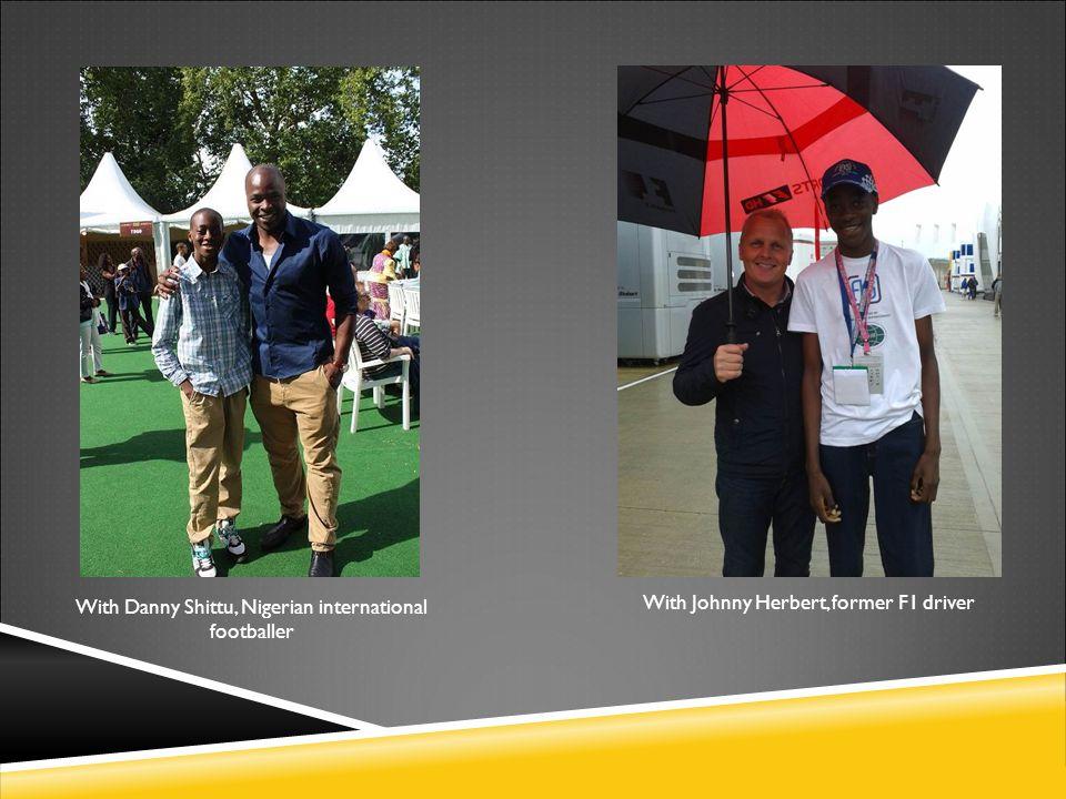 With Danny Shittu, Nigerian international footballer With Johnny Herbert, former F1 driver