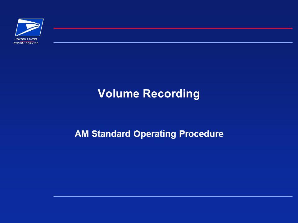 Volume Recording AM Standard Operating Procedure