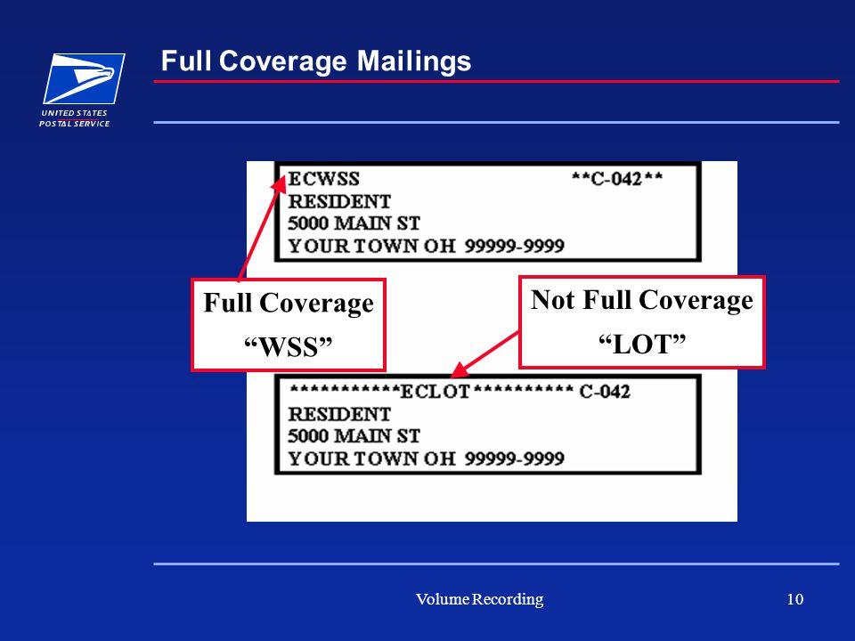 Volume Recording10 Full Coverage Mailings Full Coverage WSS Not Full Coverage LOT