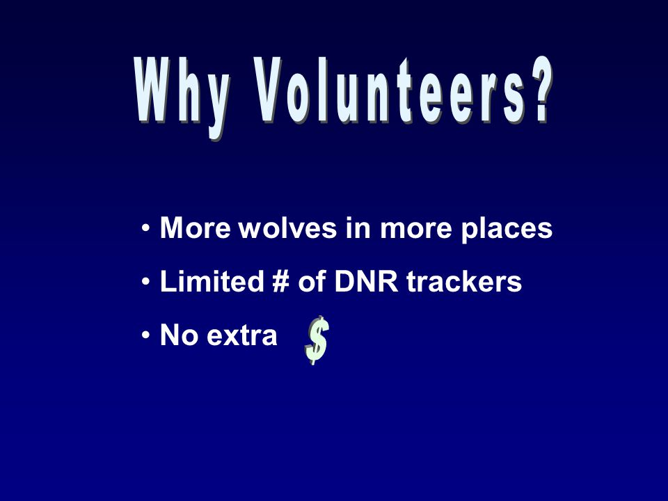 More wolves in more places Limited # of DNR trackers No extra
