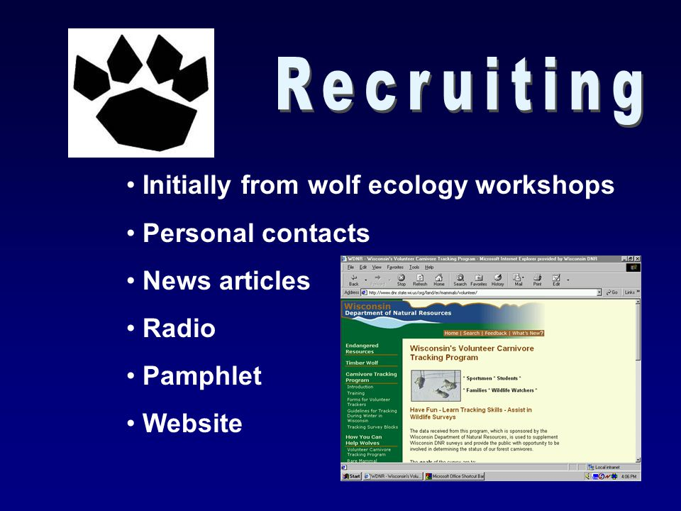Initially from wolf ecology workshops Personal contacts News articles Radio Pamphlet Website