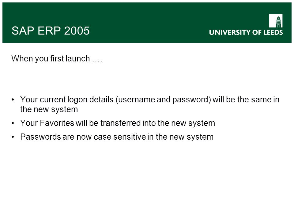 SAP ERP 2005 When you first launch ….