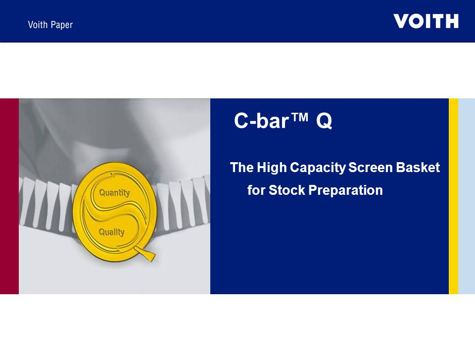 C-bar™ Q The High Capacity Screen Basket for Stock Preparation
