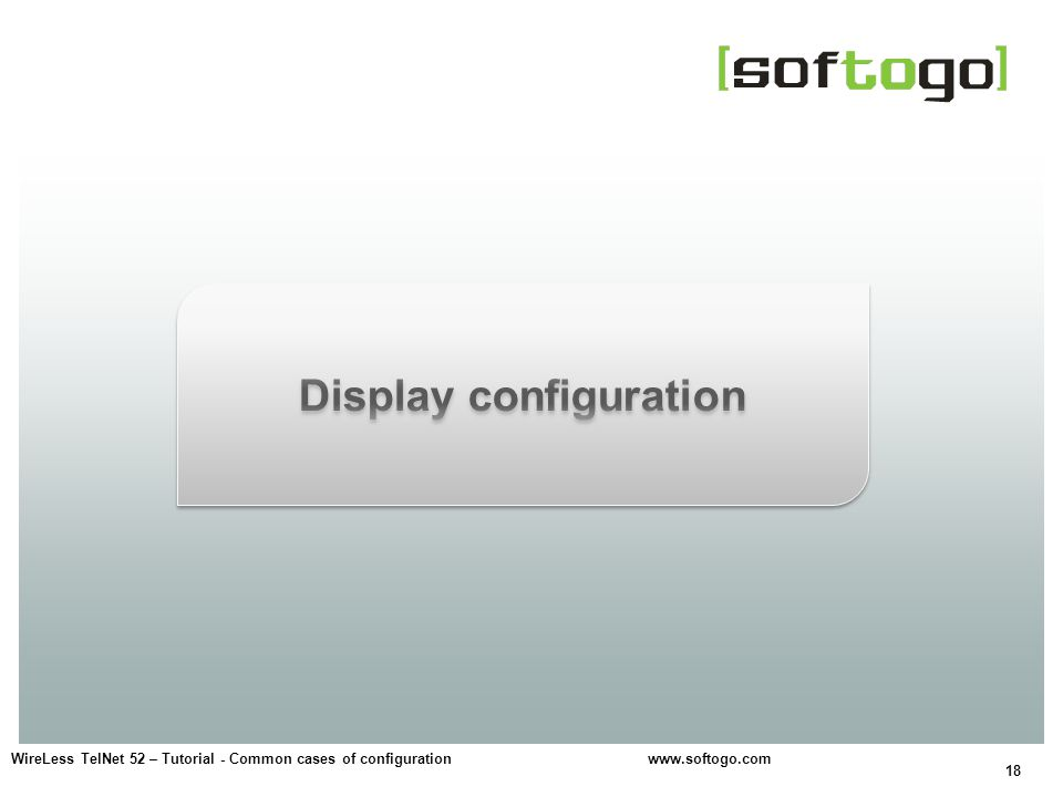 18 WireLess TelNet 52 – Tutorial - Common cases of configuration www.softogo.com