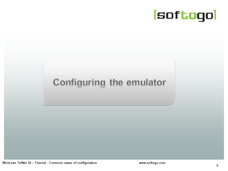 7 Access to the emulator configuration Start > WireLess TelNet WCE 5250 > TelNet Clients - Default Profile > (PDA model) Emulator configuration is stored in files on the PC.