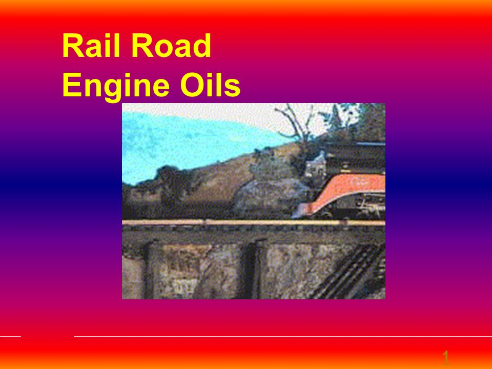 No generally accepted tests exists Each Engine Builders has its own preferences based on Field Experiences Approval requires proven quality in extensive road trials Common Rail Road Engine Oils are API CD type or better with mono/ multi-grade visco-matrix.
