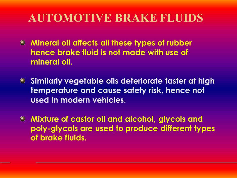 SPECIAL FEATURES Superior Quality Synthetic Fluid meant for the hydraulic brakes of Automobiles.