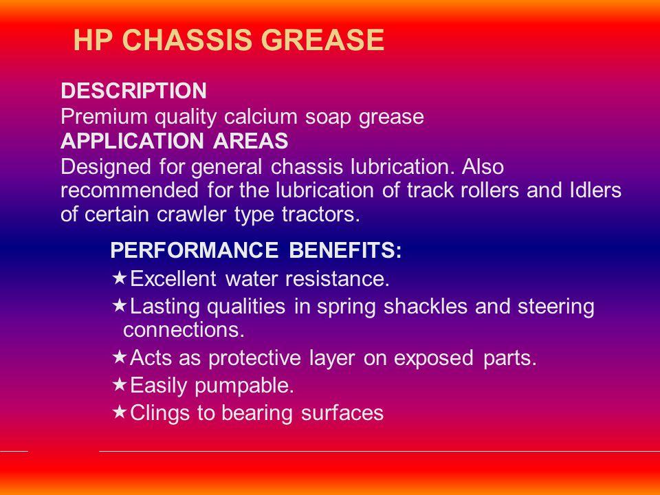 DESCRIPTION Premium quality multipurpose grease suitable for all classes of service.