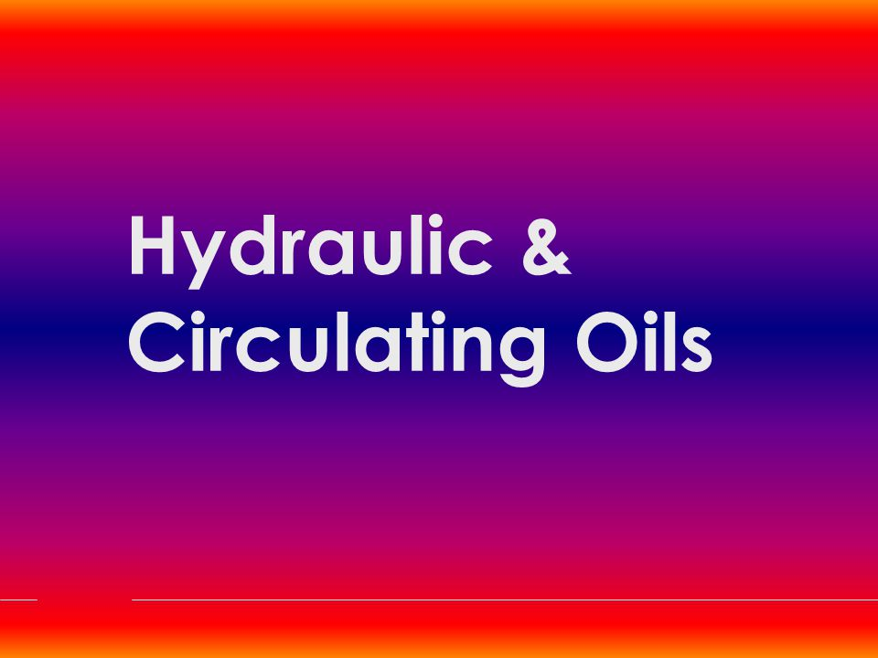 Hydraulic Oils ISO Categories Mineral Oil Base 1.H : Rust & Oxidation Inhibitated 2.