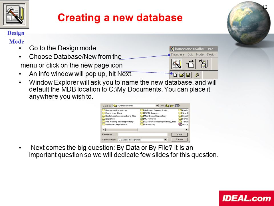 Creating a new database Go to the Design mode Choose Database/New from the menu or click on the new page icon An info window will pop up, hit Next. Wi