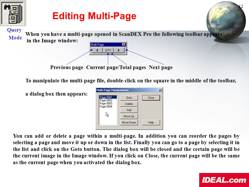 Editing Multi-Page You can add or delete a page within a multi-page. In addition you can reorder the pages by selecting a page and move it up or down