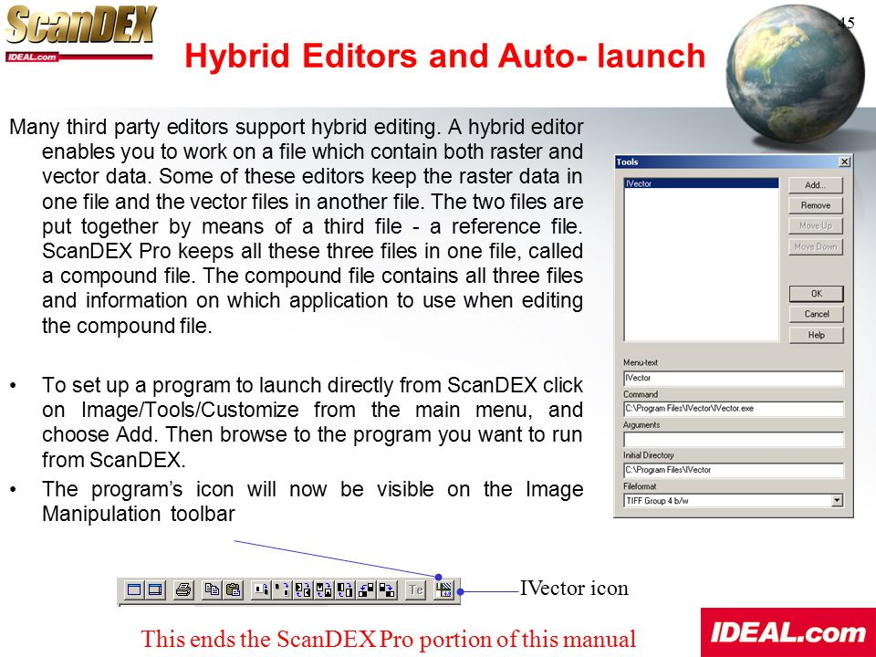 Hybrid Editors and Auto- launch Many third party editors support hybrid editing. A hybrid editor enables you to work on a file which contain both rast