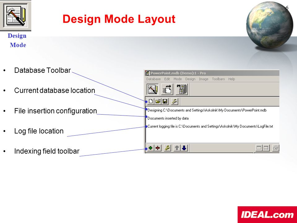 Design Mode Layout Database Toolbar Current database location File insertion configuration Log file location Indexing field toolbar Design Mode 6