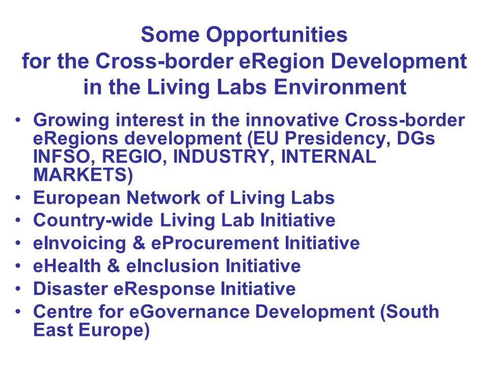 Some Opportunities for the Cross-border eRegion Development in the Living Labs Environment Growing interest in the innovative Cross-border eRegions de