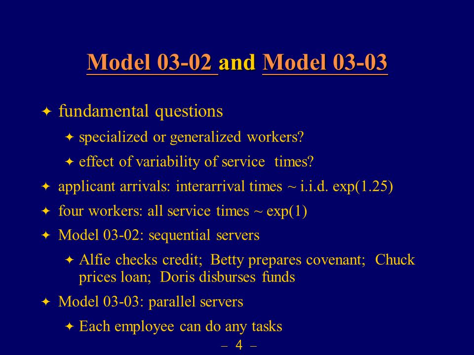  5  Remarks for Models 03-02 to Model 03-05  Expression Builder & the online book (Arena Variables Guide.pdf)Arena Variables Guide.pdf generalized (and parallel) servers specialized (and sequential) servers constant service times exponential service times Model 03-05Model 03-03 Model 03-04Model 03-02