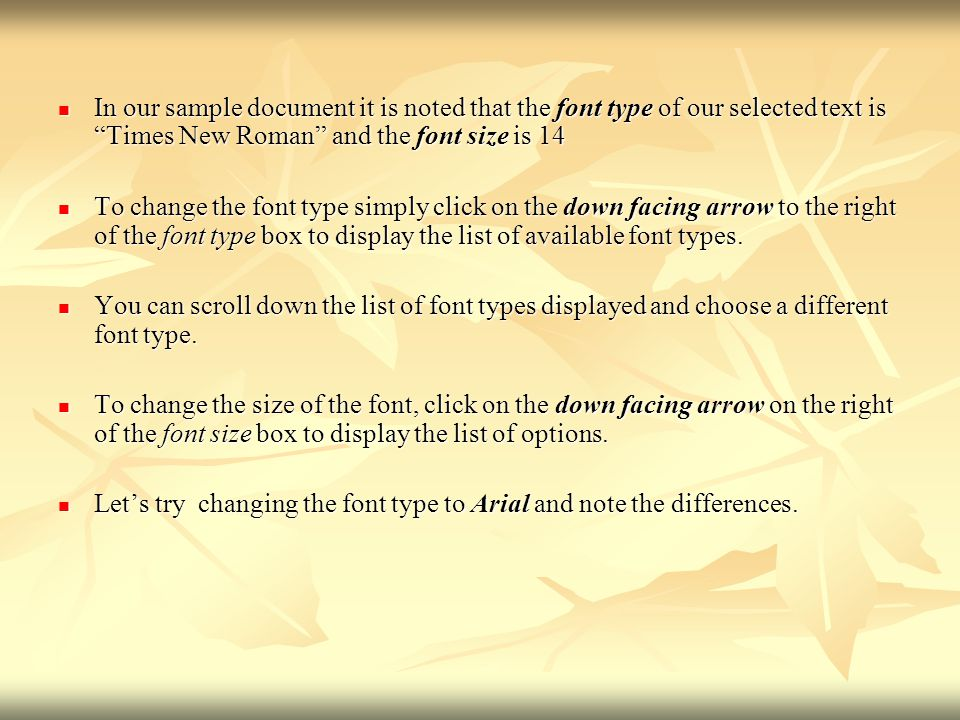 "In our sample document it is noted that the font type of our selected text is ""Times New Roman"" and the font size is 14 In our sample document it is n"