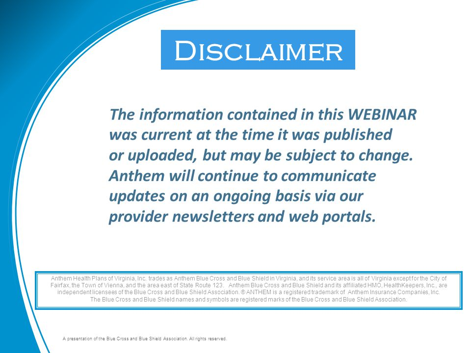 A presentation of the Blue Cross and Blue Shield Association. All rights reserved. Thank You! The information contained in this WEBINAR was current at
