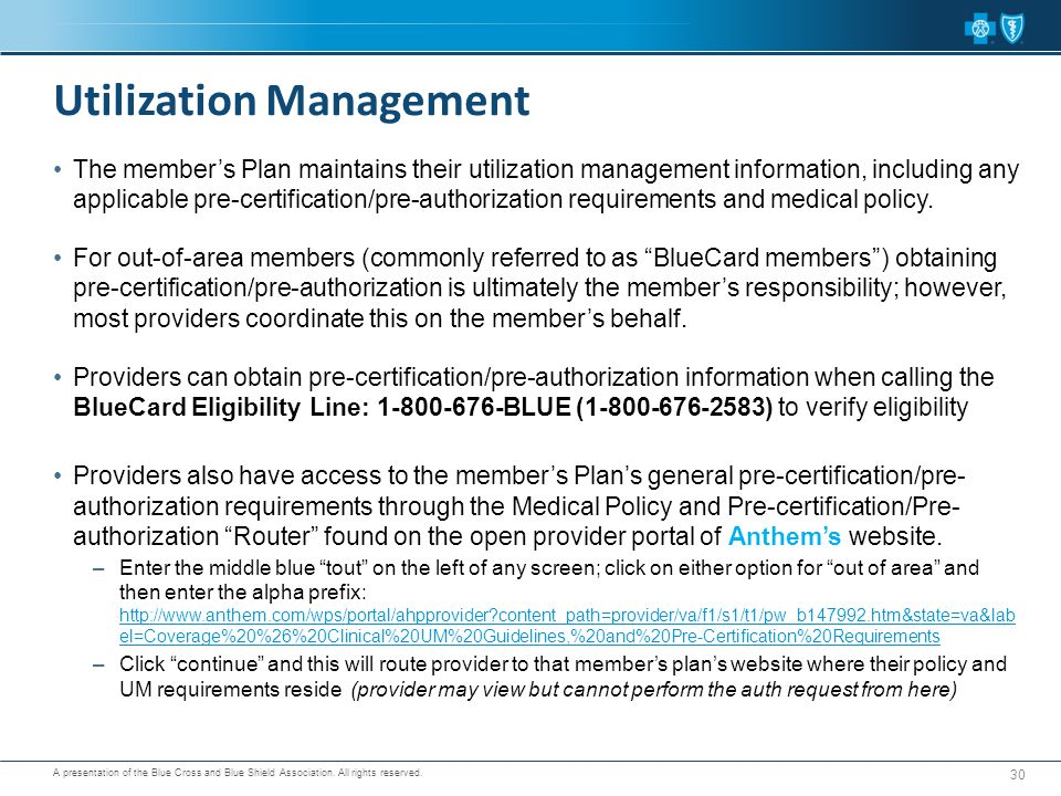 A presentation of the Blue Cross and Blue Shield Association. All rights reserved. The member's Plan maintains their utilization management informatio