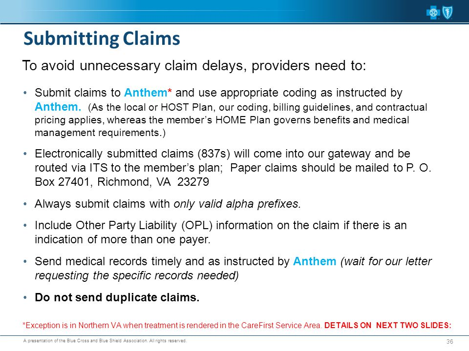 A presentation of the Blue Cross and Blue Shield Association. All rights reserved. Submit claims to Anthem* and use appropriate coding as instructed b