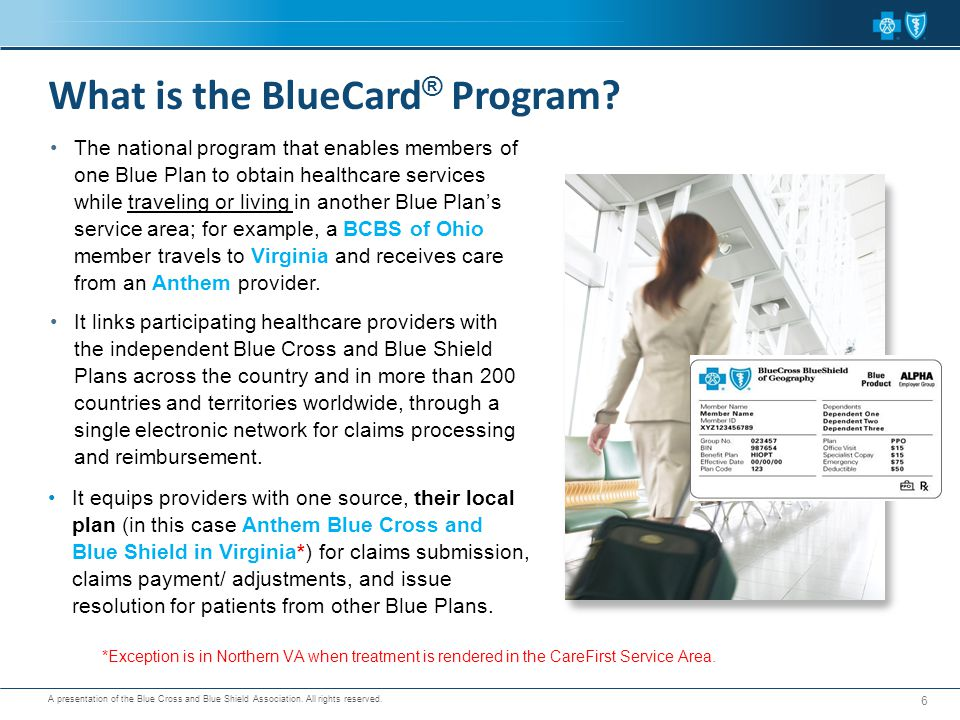 A presentation of the Blue Cross and Blue Shield Association. All rights reserved. The national program that enables members of one Blue Plan to obtai