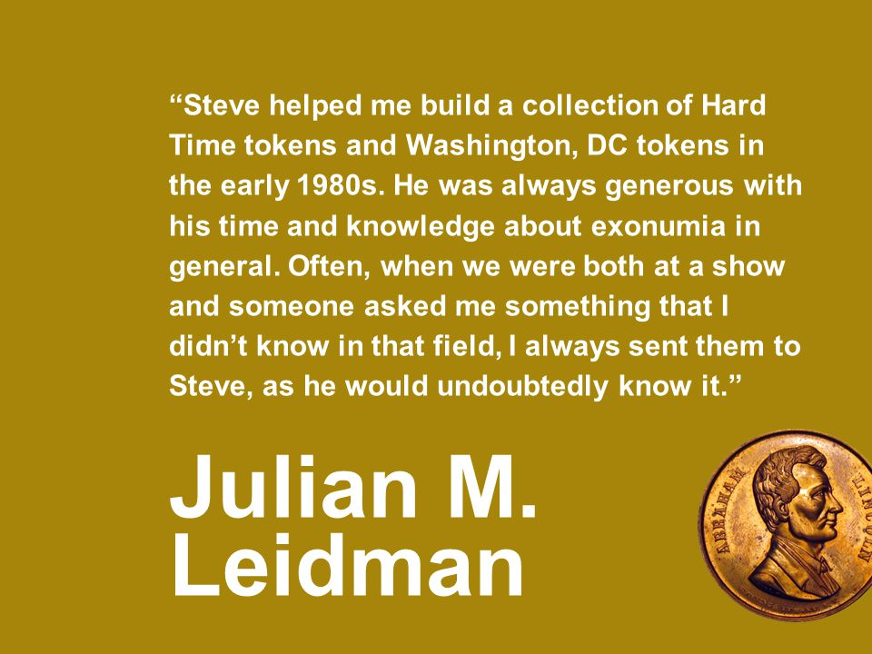 Steve helped me build a collection of Hard Time tokens and Washington, DC tokens in the early 1980s.