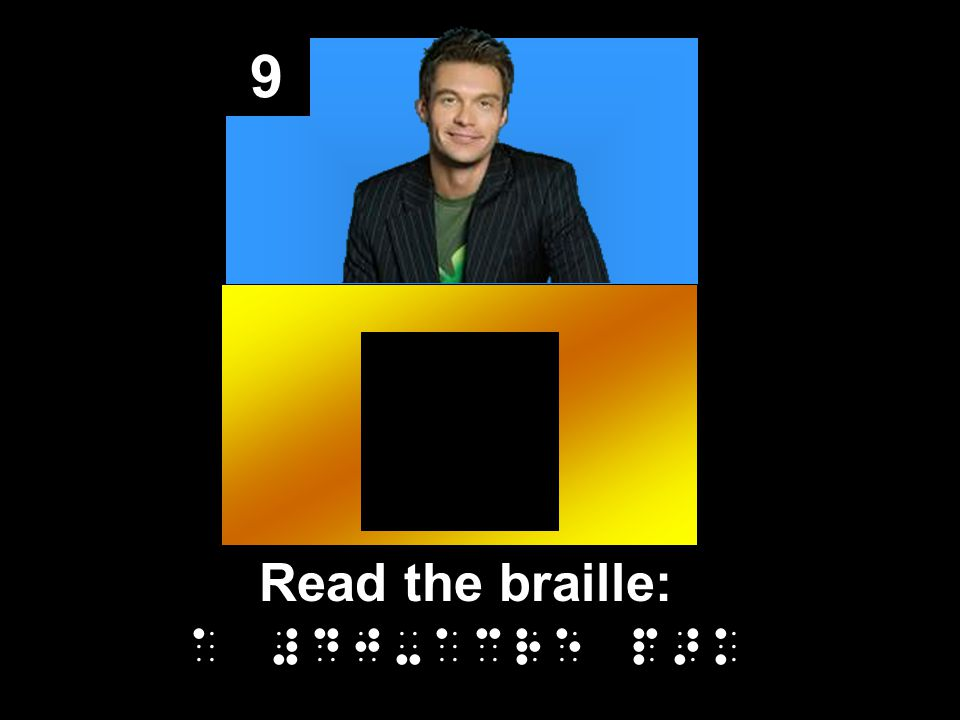 9 Read the braille: a #dj-acre p>k