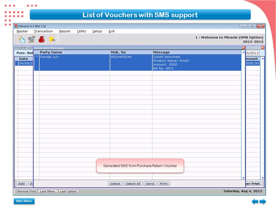 Main Menu List of Vouchers with SMS support Generated SMS from Purchase Return Voucher