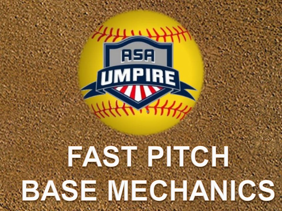 Bases Loaded Hit to Infield Base Umpire: Start behind and off the 3B side of F6, shade lead runner, square to plate, go to ready position at start of pitch Base Umpire: Read the play and get the best angle and distance possible Plate Umpire: Move to holding zone, be prepared for a play on a subsequent throw to 3B and any play at the plate FAST PITCH